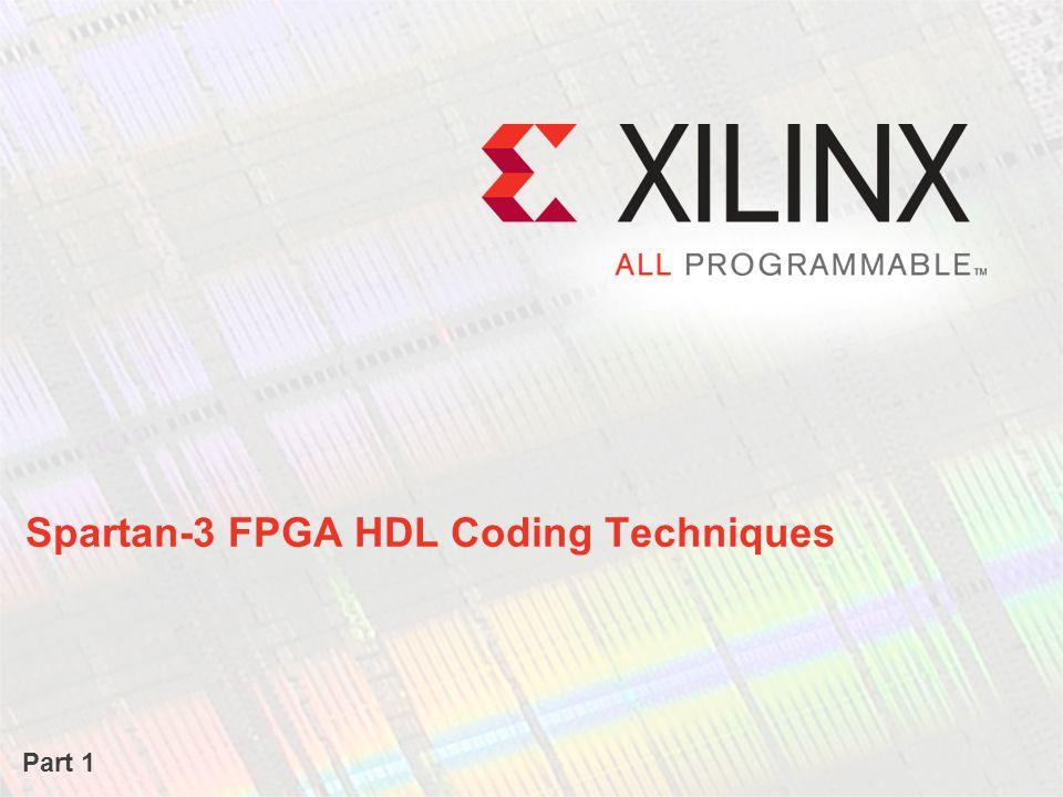 Fundamentals of FPGA Design 1 day Designing for Performance 2 days Advanced FPGA Implementation 2 days Intro to VHDL or Intro to Verilog 3 days FPGA and ASIC Technology Comparison FPGA vs.