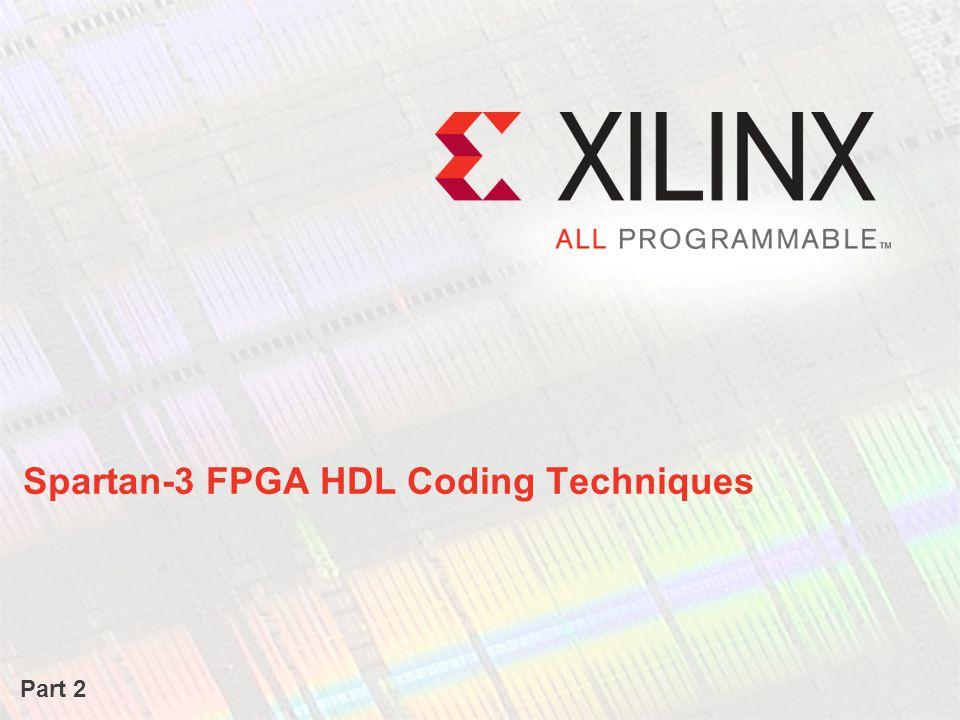 Spartan-3 FPGA HDL Coding Techniques Part 2
