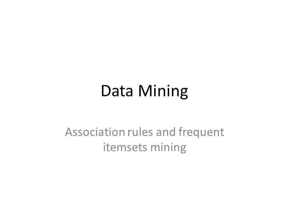 62 Summary Association Rule Mining – Finding interesting association or correlation relationships.