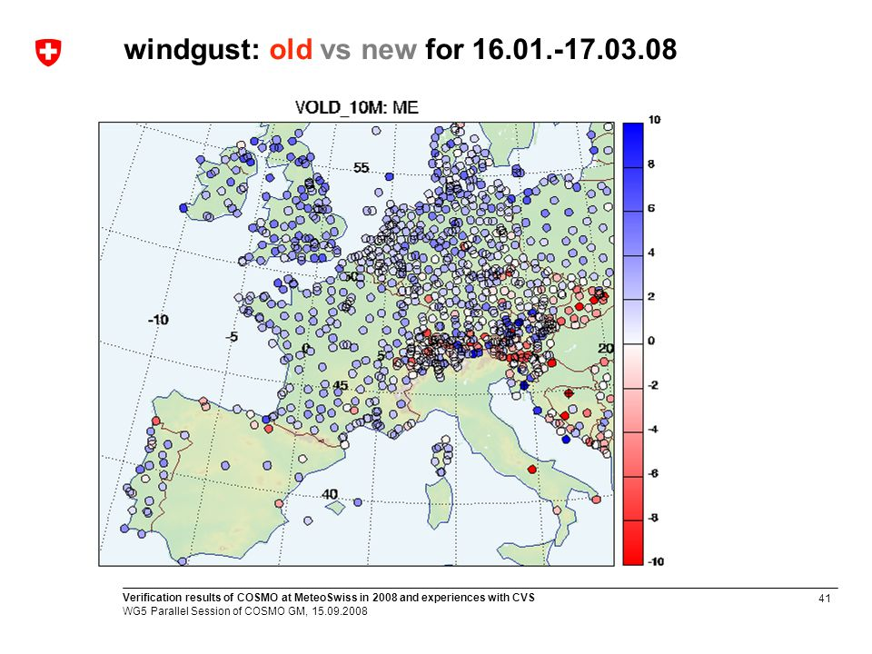 41 Verification results of COSMO at MeteoSwiss in 2008 and experiences with CVS WG5 Parallel Session of COSMO GM, 15.09.2008 windgust: old vs new for