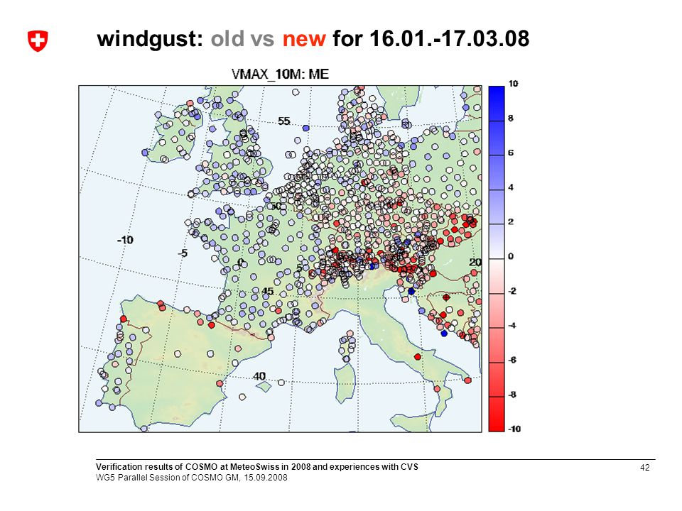 42 Verification results of COSMO at MeteoSwiss in 2008 and experiences with CVS WG5 Parallel Session of COSMO GM, 15.09.2008 windgust: old vs new for 16.01.-17.03.08