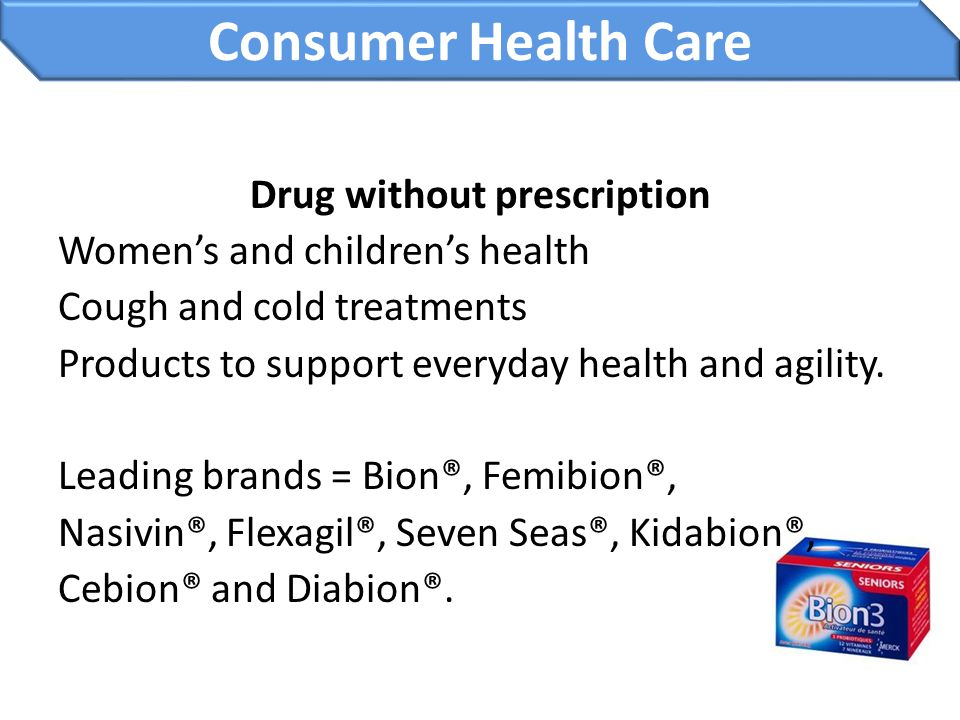Drug without prescription Women's and children's health Cough and cold treatments Products to support everyday health and agility. Leading brands = Bi