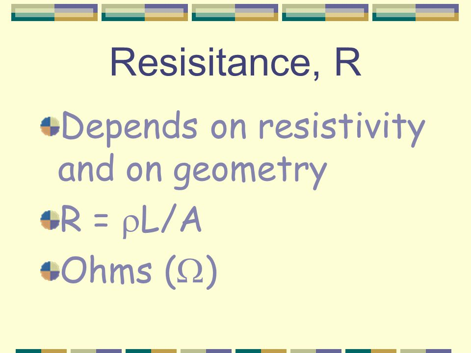 Resisitivity,  Property of a material which makes it resist the flow of current through it.