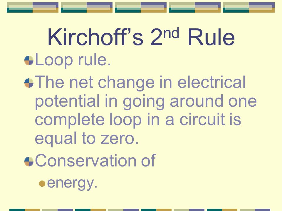 Kirchoff's 1 st Rule Junction rule.