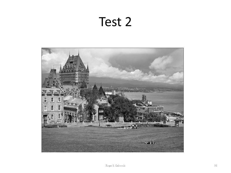 Test 2 98 Roger S. Gaborski