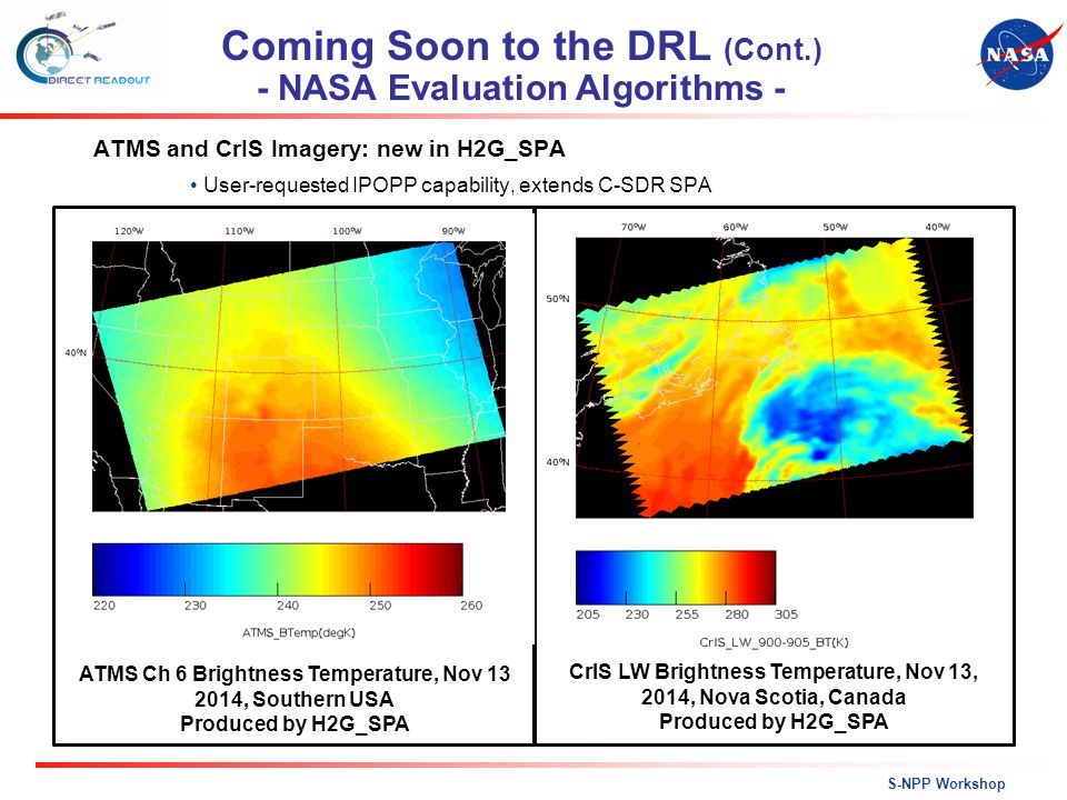 S-NPP Workshop ATMS and CrIS Imagery: new in H2G_SPA User-requested IPOPP capability, extends C-SDR SPA CrIS LW Brightness Temperature, Nov 13, 2014,