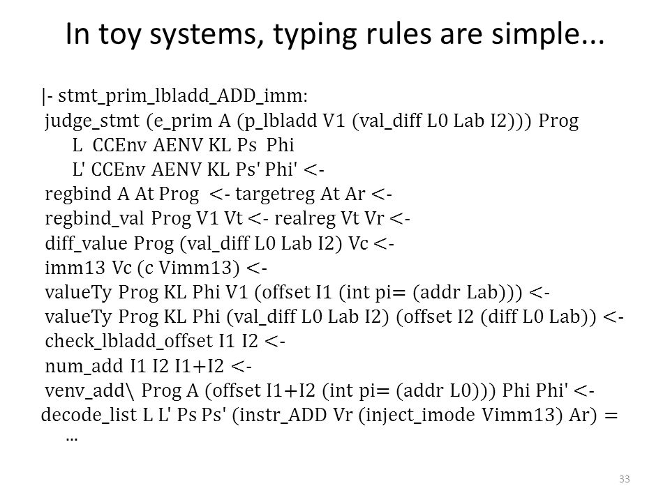 In toy systems, typing rules are simple...
