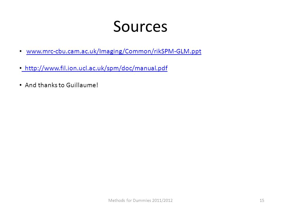 Sources Methods for Dummies 2011/ And thanks to Guillaume!