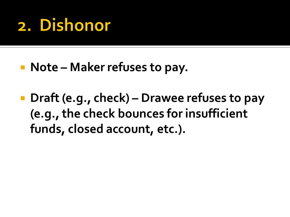  Note – Maker refuses to pay.