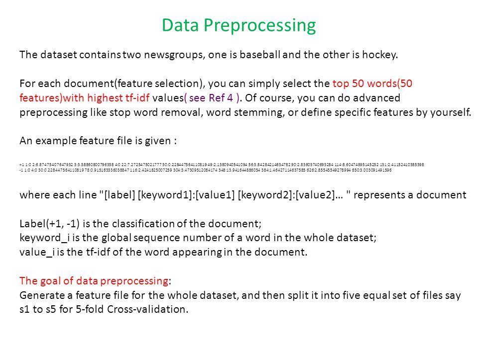Data Preprocessing The dataset contains two newsgroups, one is baseball and the other is hockey.