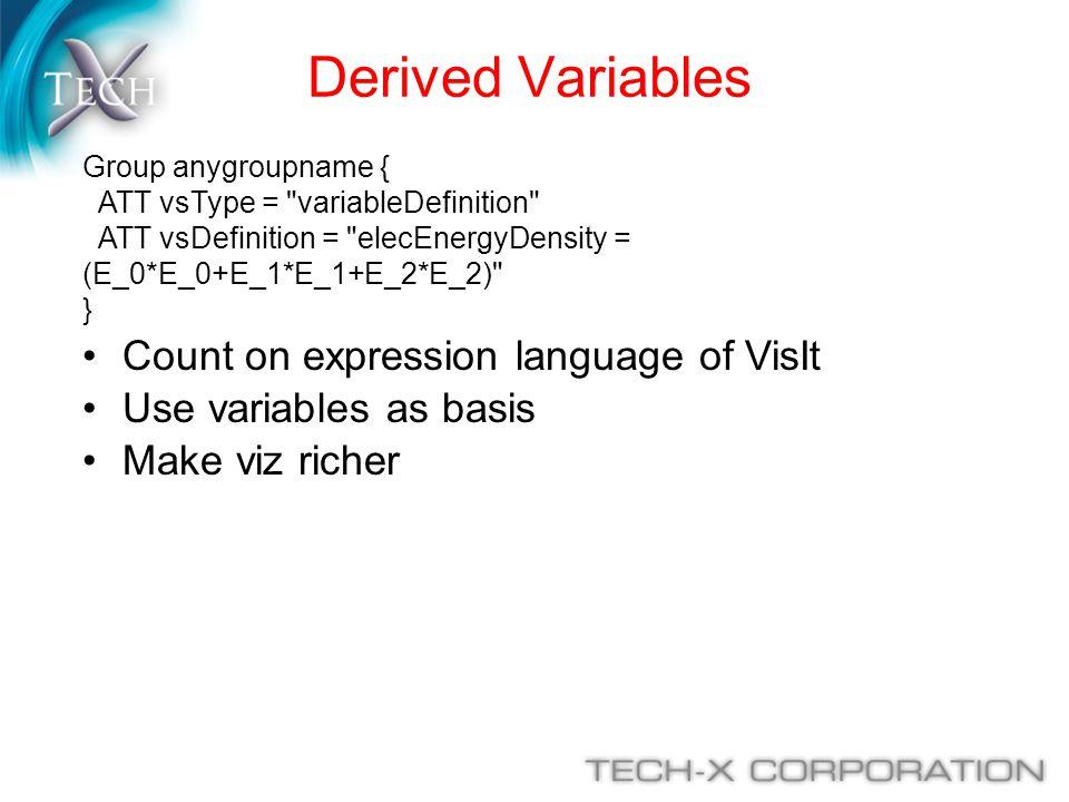 Derived Variables Group anygroupname { ATT vsType =