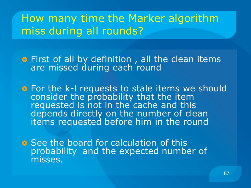 57 How many time the Marker algorithm miss during all rounds?  First of all by definition, all the clean items are missed during each round  For the