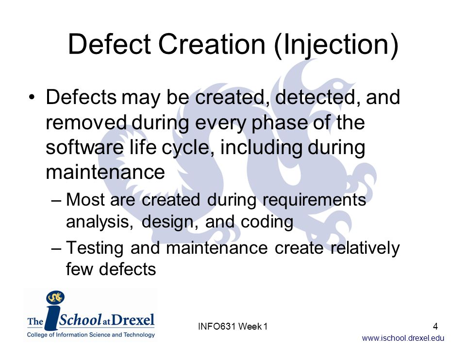 www.ischool.drexel.edu INFO631 Week 115 ODC - Defect Type –Timing/serialization – errors in management of shared and real-time resources –Build/package/merge – errors due to mistakes in library systems, change management, or version control –Documentation – errors in publications and maintenance notes –Algorithm – errors regarding efficiency or correctness that affect the task