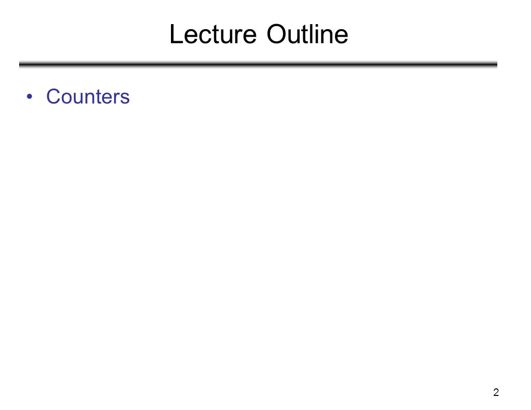 2 Lecture Outline Counters