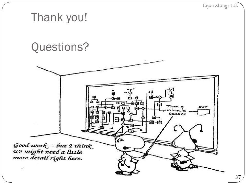 37 Liyan Zhang et al. Thank you! Questions?