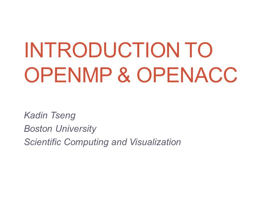 Outline Introduction to OpenMP Introduction to OpenACC 2 Introduction to OpenMP & OpenACC