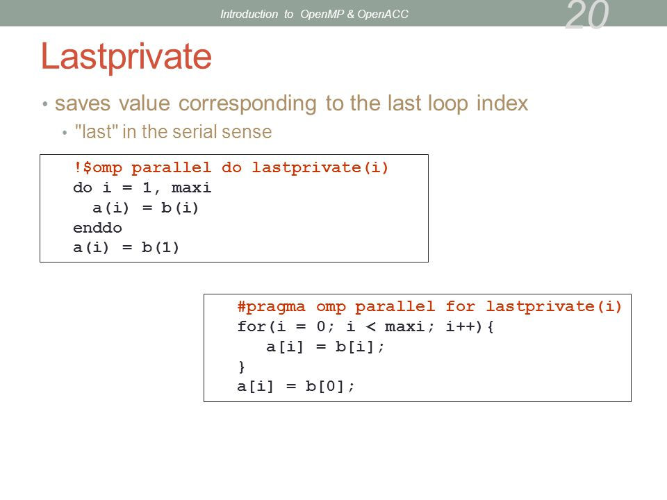 Lastprivate saves value corresponding to the last loop index