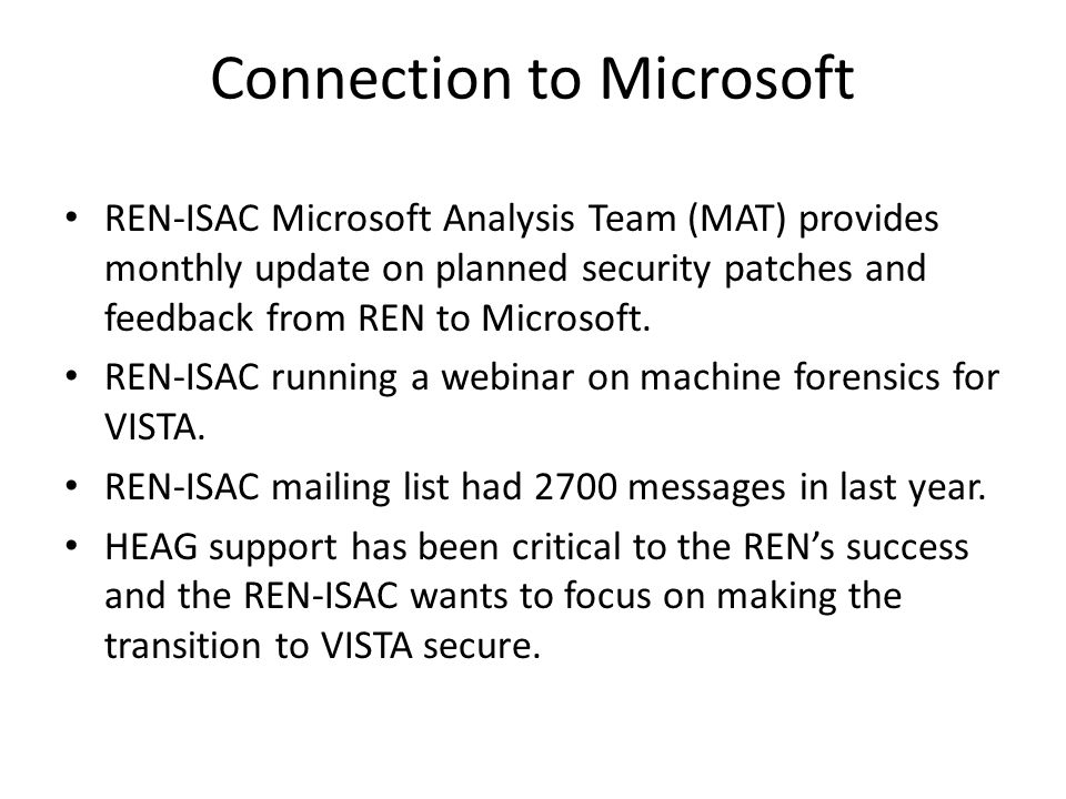 Connection to Microsoft REN-ISAC Microsoft Analysis Team (MAT) provides monthly update on planned security patches and feedback from REN to Microsoft.