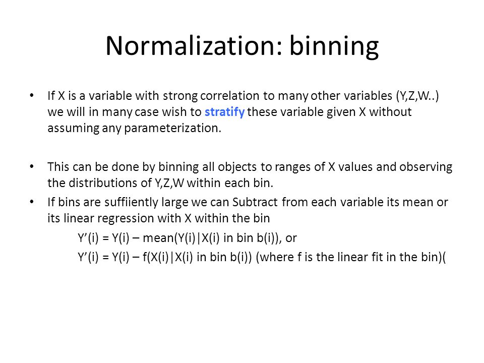 Quantile normalization Normalization can be done by shifting (Adding a constant) and scaling (multiplying by a constant).