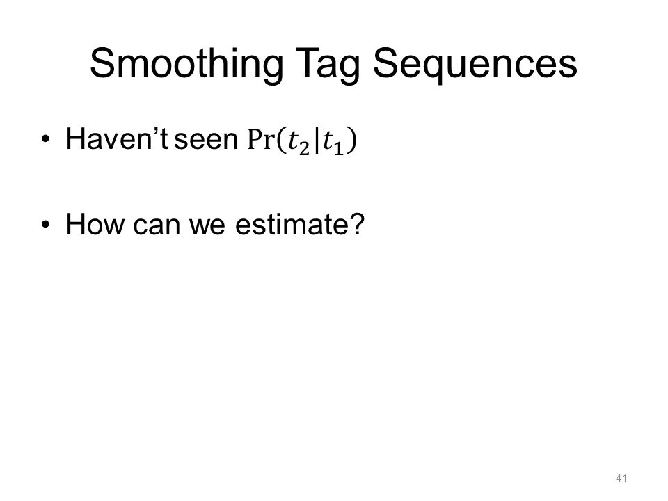 Smoothing Tag Sequences 41