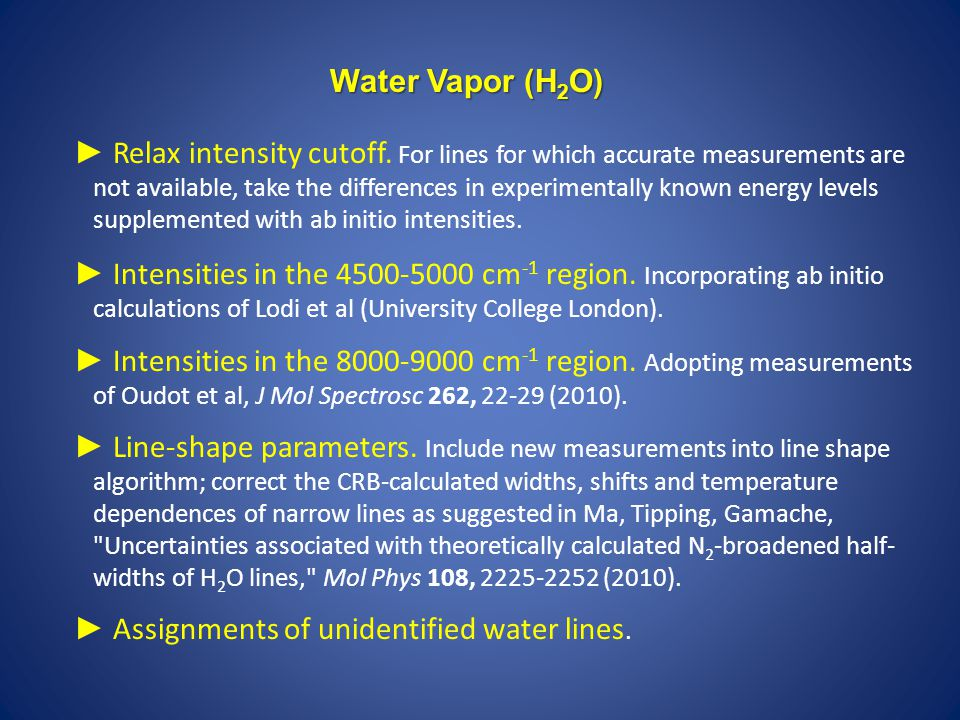 Water Vapor (H 2 O) ► Relax intensity cutoff. For lines for which accurate measurements are not available, take the differences in experimentally know