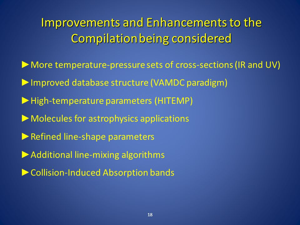 18 ► More temperature-pressure sets of cross-sections (IR and UV) ► Improved database structure (VAMDC paradigm) ► High-temperature parameters (HITEMP