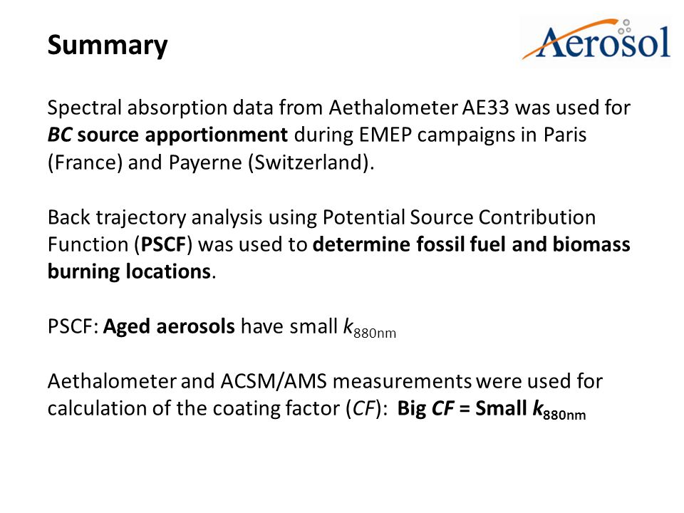 Summary Spectral absorption data from Aethalometer AE33 was used for BC source apportionment during EMEP campaigns in Paris (France) and Payerne (Switzerland).
