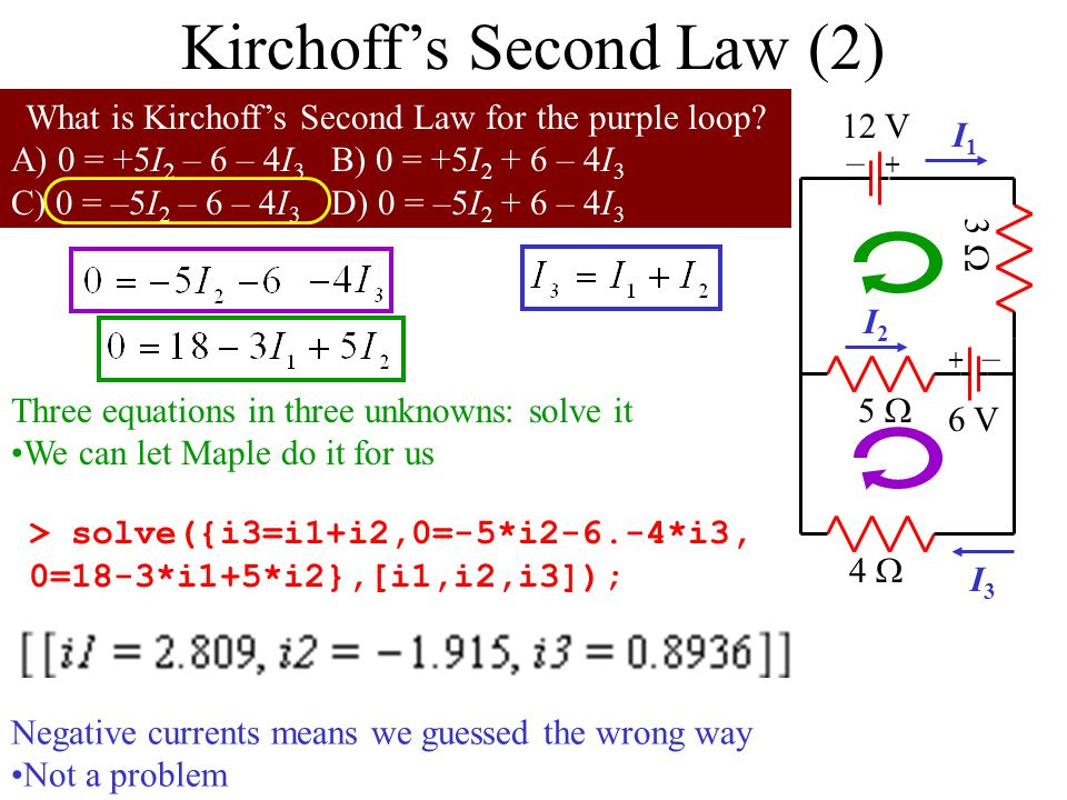 Kirchoff's Second Law The total voltage change around a loop is always zero How to apply it: First, assign a direction to every loop I often pick cloc