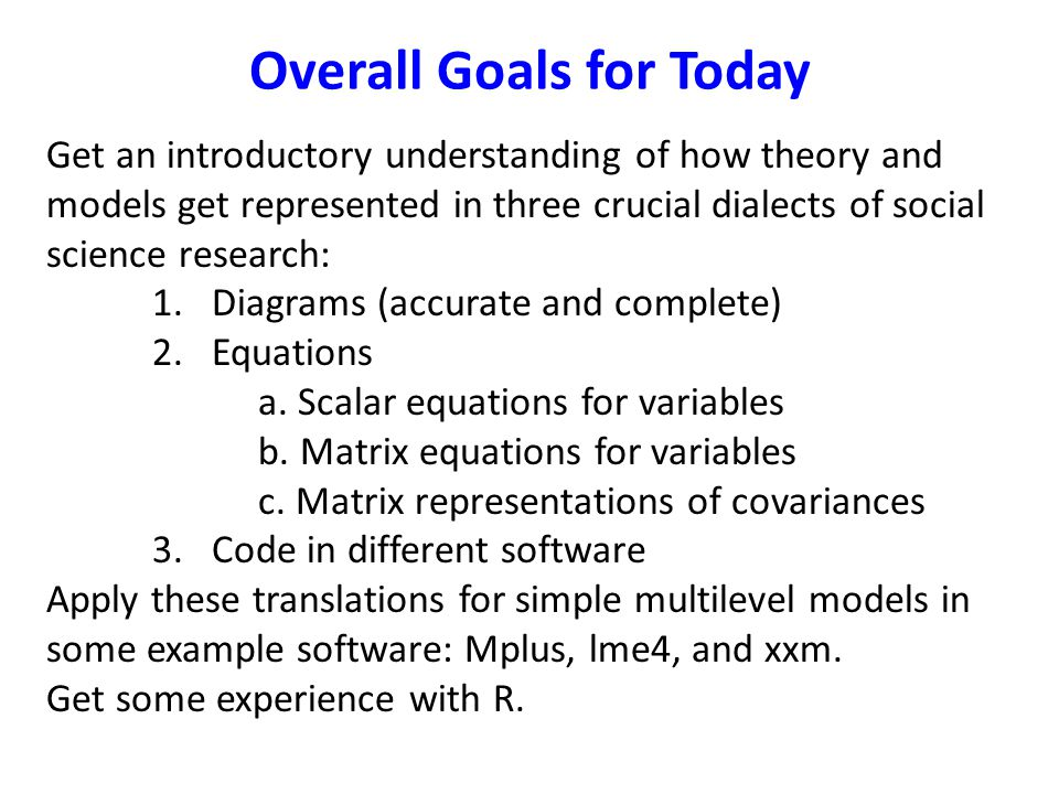 Today's Workshop 1.What is a multilevel model.a.Conceptual basis: what is clustering.