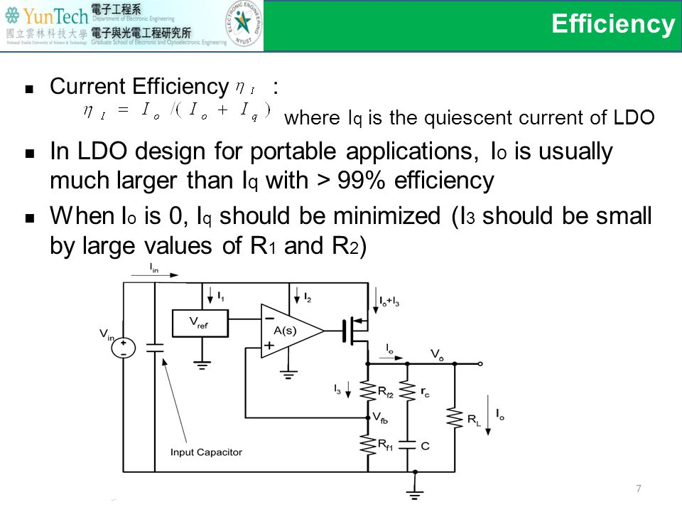 Current Efficiency : where I q is the quiescent current of LDO In LDO design for portable applications, I o is usually much larger than I q with > 99% efficiency When I o is 0, I q should be minimized (I 3 should be small by large values of R 1 and R 2 ) Efficiency 7