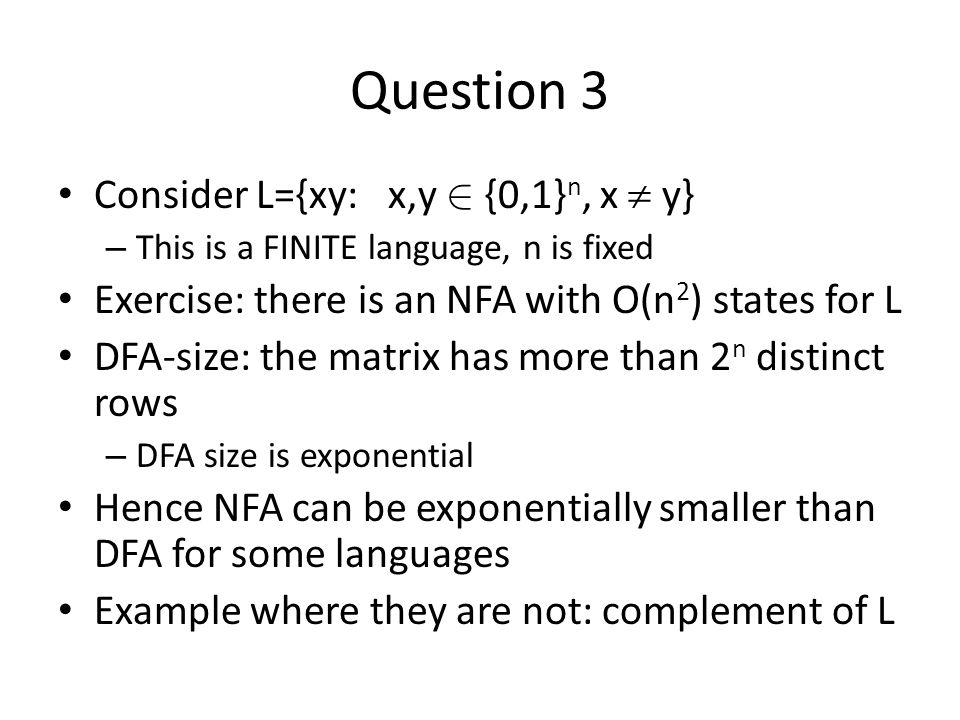 Conclusion DFA can be transformed into unique minimal DFA in polynomial time – Can then compare, decide emptiness etc.