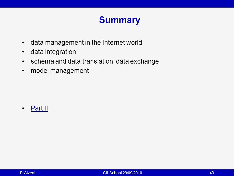 Summary data management in the Internet world data integration schema and data translation, data exchange model management Part II P.