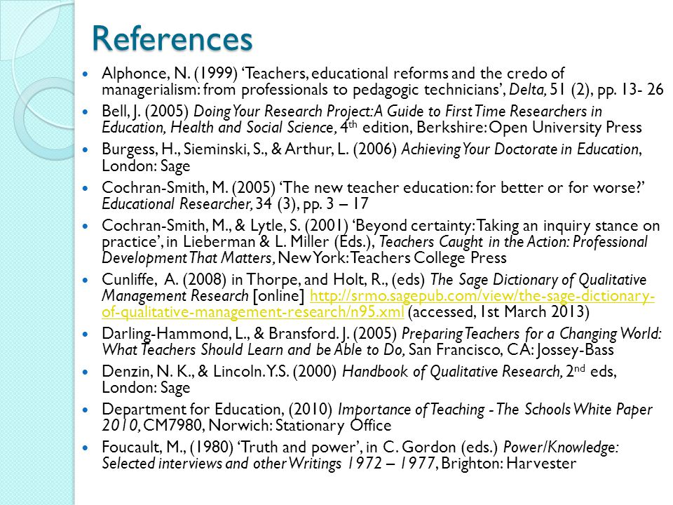 References Alphonce, N. (1999) 'Teachers, educational reforms and the credo of managerialism: from professionals to pedagogic technicians', Delta, 51