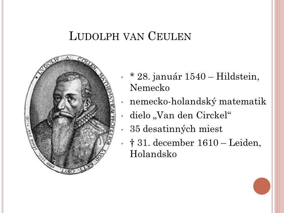 L UDOLPH VAN C EULEN * 28.