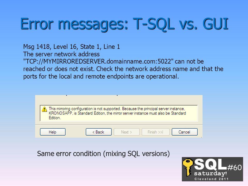 Error messages: T-SQL vs. GUI Msg 1418, Level 16, State 1, Line 1 The server network address