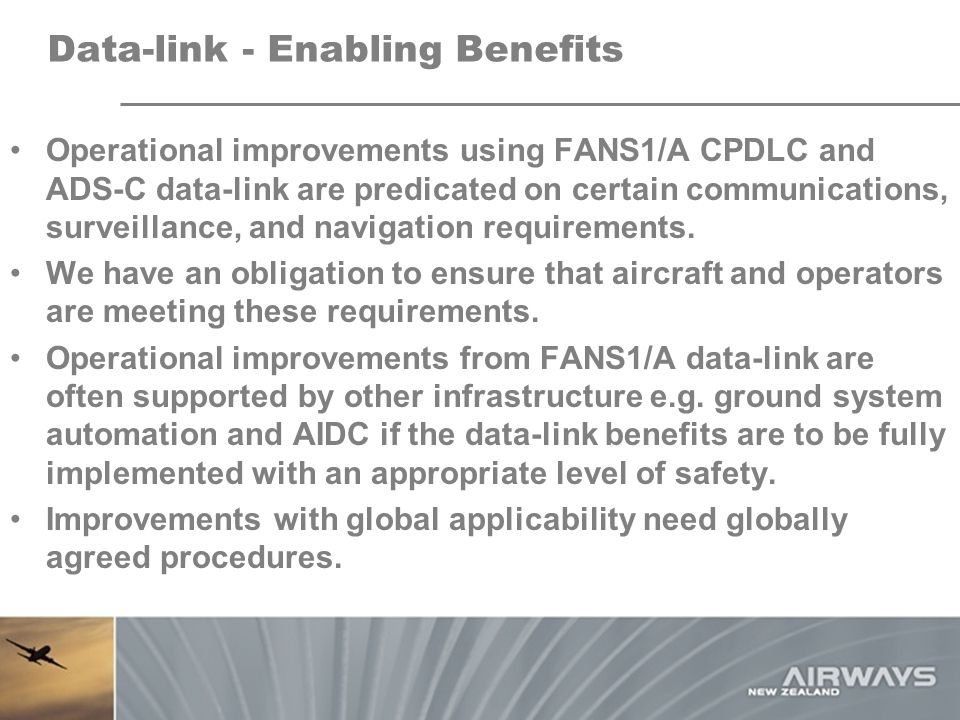 Data-link – A performance based system.ICAO global plan requires a performance based system.