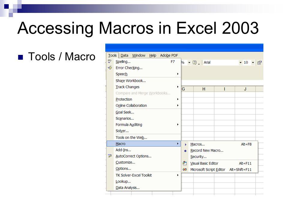 Accessing Macros in Excel 2003 Tools / Macro