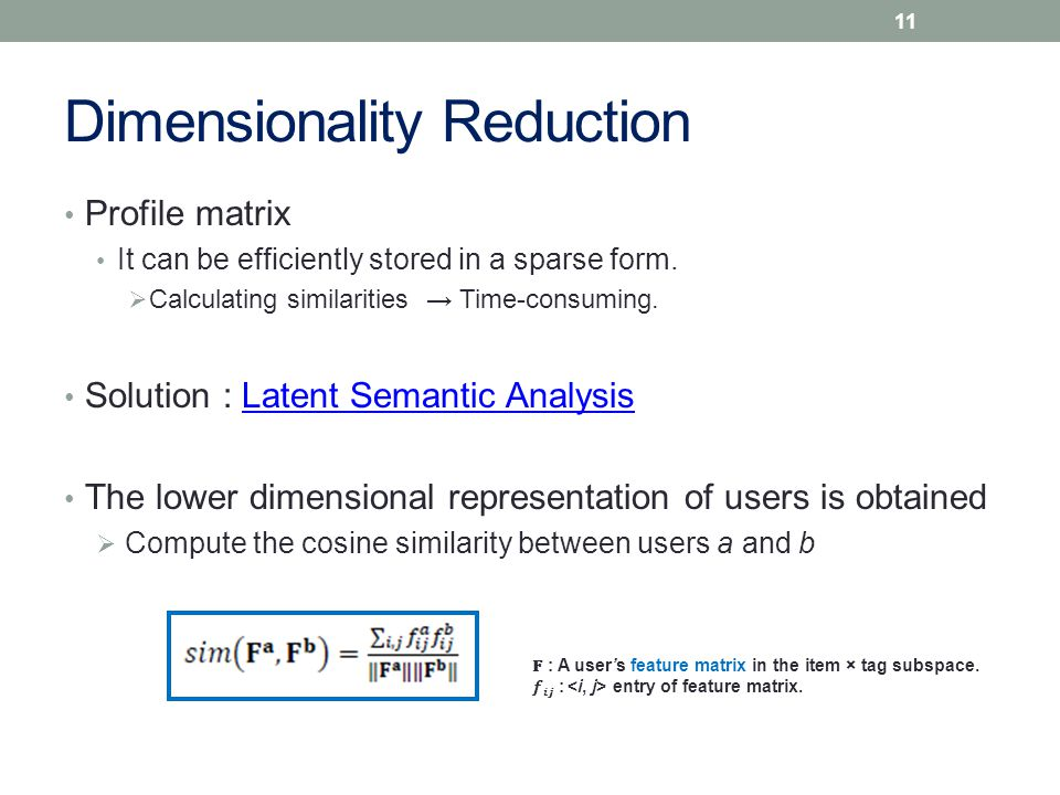 Dimensionality Reduction Profile matrix It can be efficiently stored in a sparse form.
