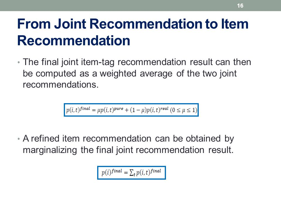 The final joint item-tag recommendation result can then be computed as a weighted average of the two joint recommendations.