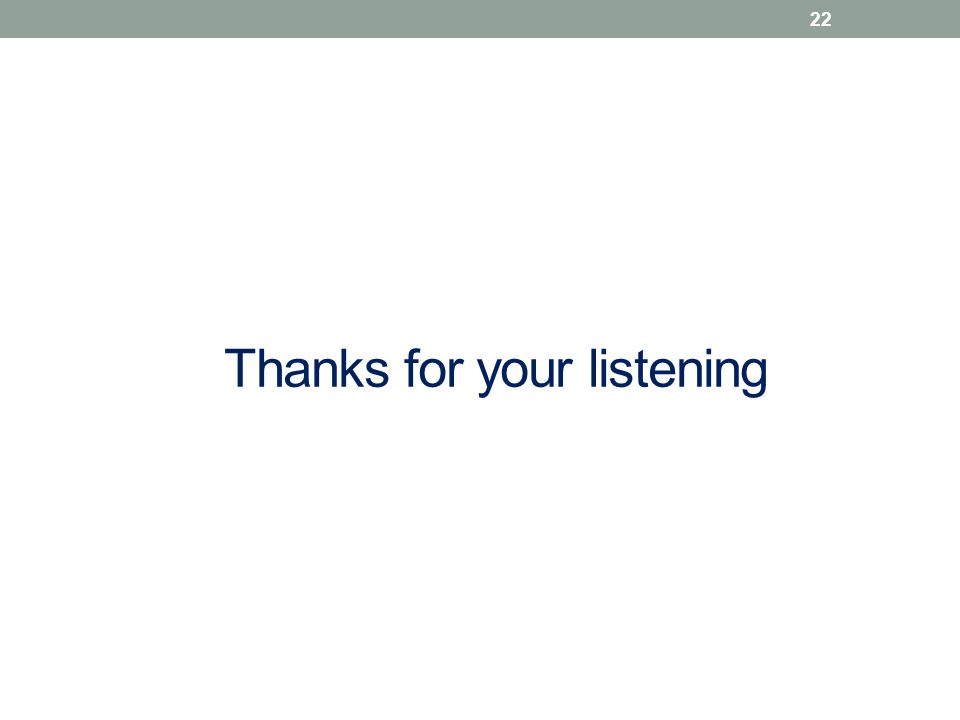 Thanks for your listening 22