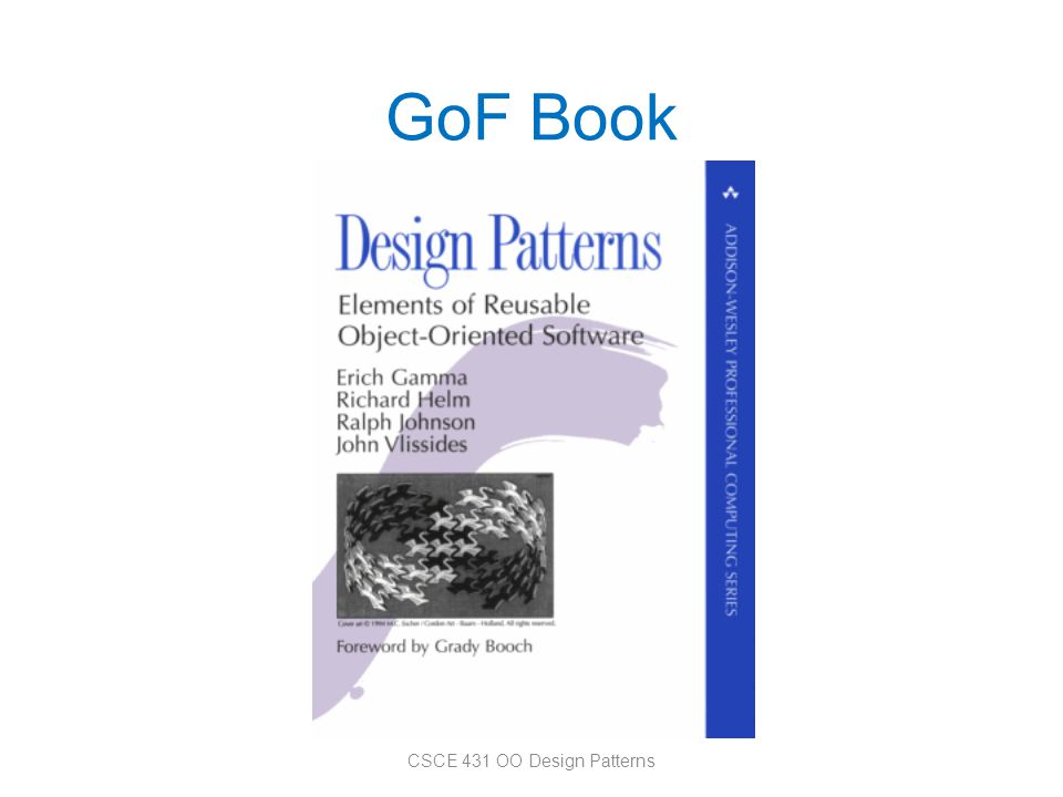 GoF Book CSCE 431 OO Design Patterns