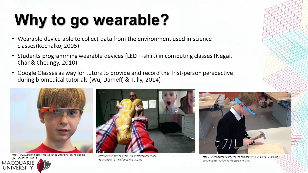 Why to go wearable? Wearable device able to collect data from the environment used in science classes(Kochalko, 2005) Students programming wearable de