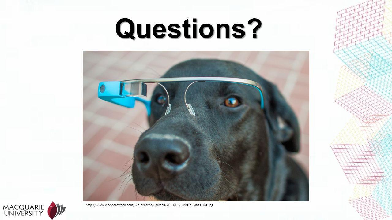 Questions? http://www.wonderoftech.com/wp-content/uploads/2013/05/Google-Glass-Dog.jpg