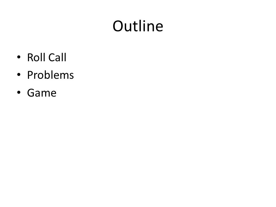 Outline Roll Call Problems Game