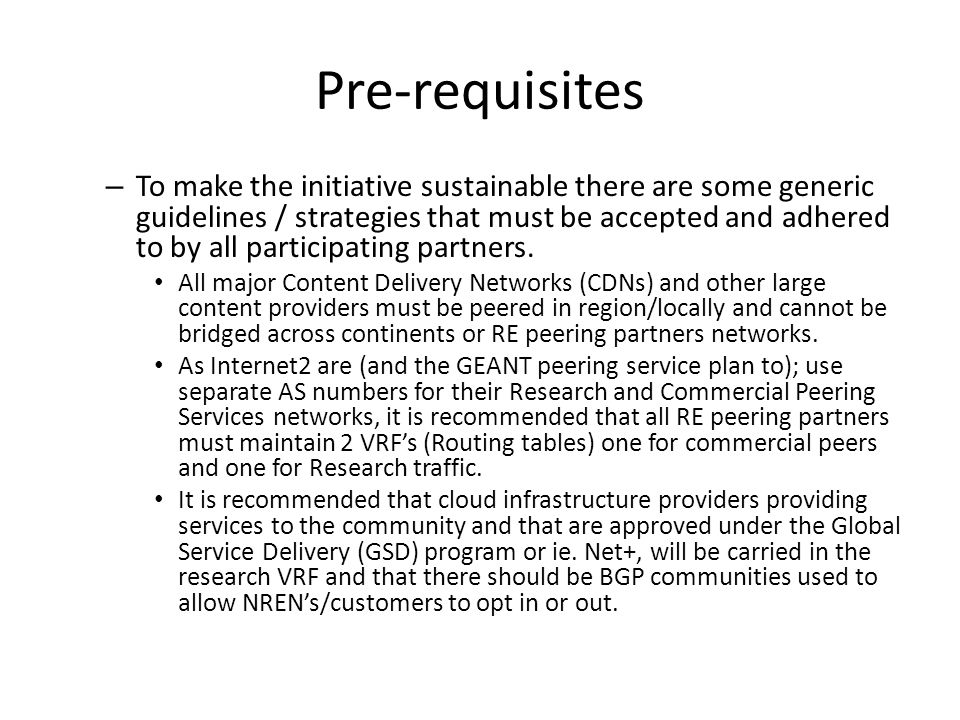 – To make the initiative sustainable there are some generic guidelines / strategies that must be accepted and adhered to by all participating partners.