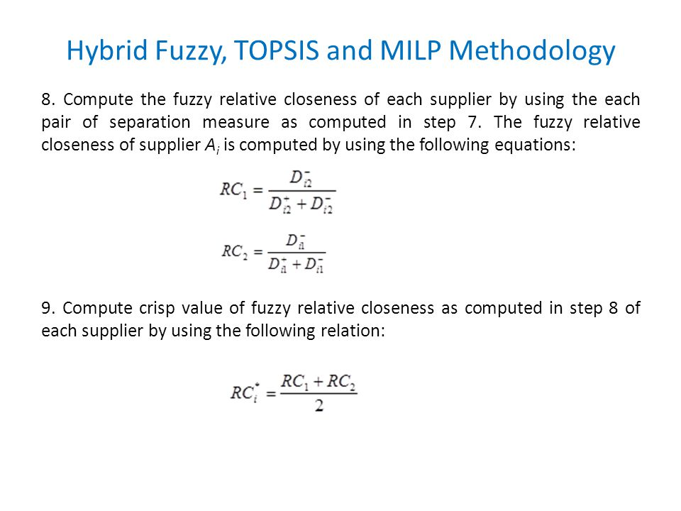Hybrid Fuzzy, TOPSIS and MILP Methodology 8.