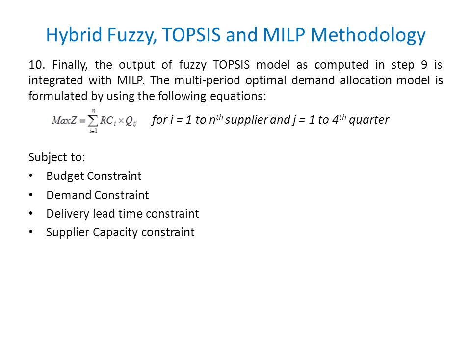 Hybrid Fuzzy, TOPSIS and MILP Methodology 10.
