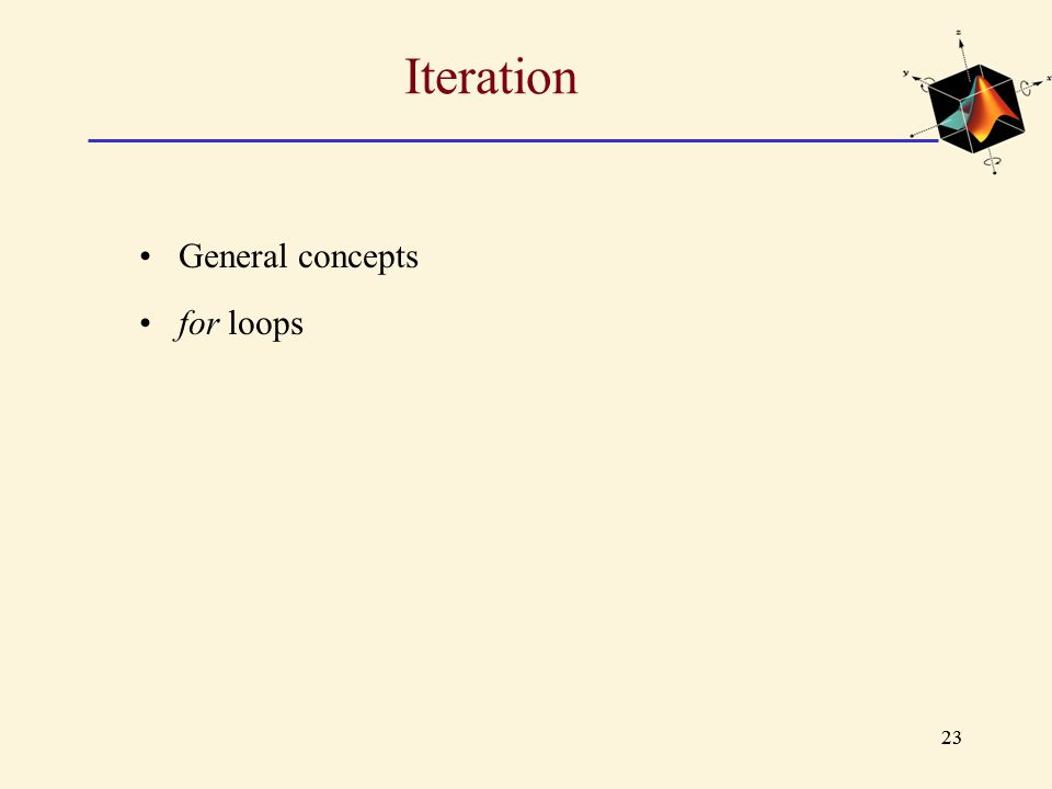 23 Iteration General concepts for loops
