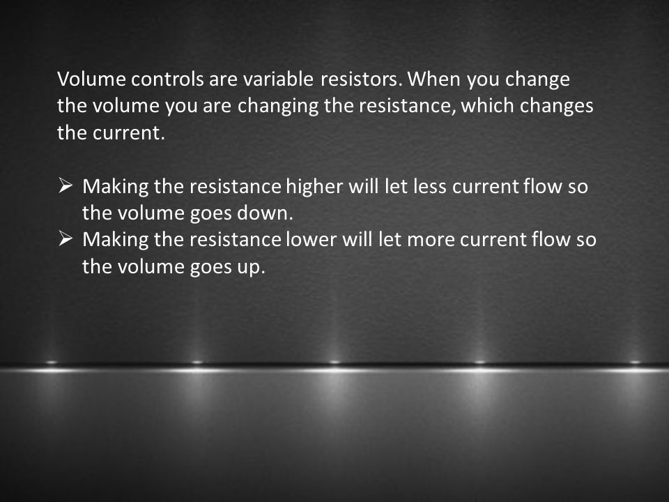 Volume controls are variable resistors. When you change the volume you are changing the resistance, which changes the current.  Making the resistance