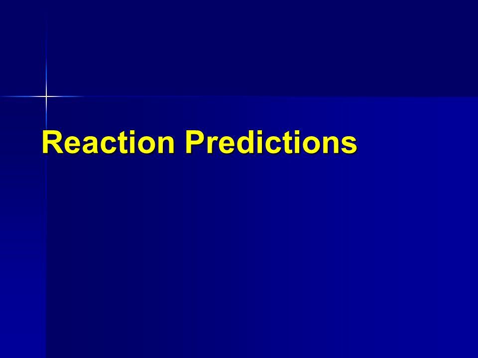 Reaction Predictions
